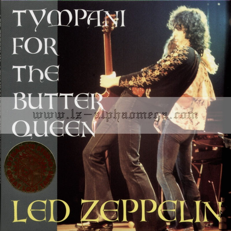 Led Zeppelin Live - Tympani For The Butter Queen